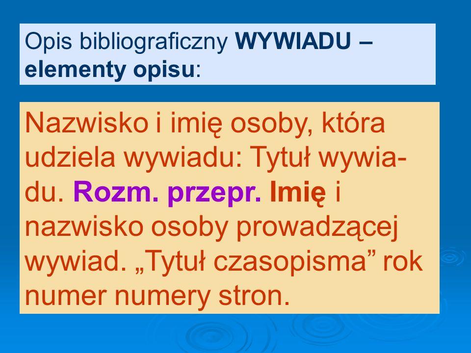Przykład: Hrabal B: Auteczko. 2003. ISBN 83-240-0274-X. Rec. Leszek En- gelking. Tygodnik Powszechny 2003 nr 17 s. 10.