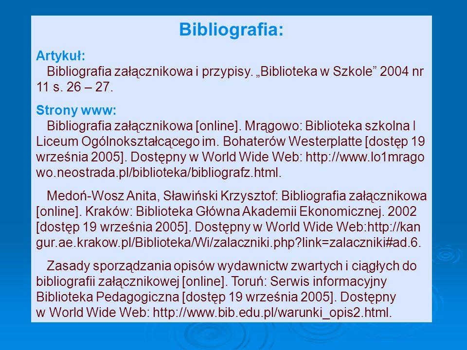Bibliografię załącznikową należy umieszczać na końcu pracy. Opisy powinny być uporządkowane w kolejności alfabetycznej lub w kolejności cytowania w te