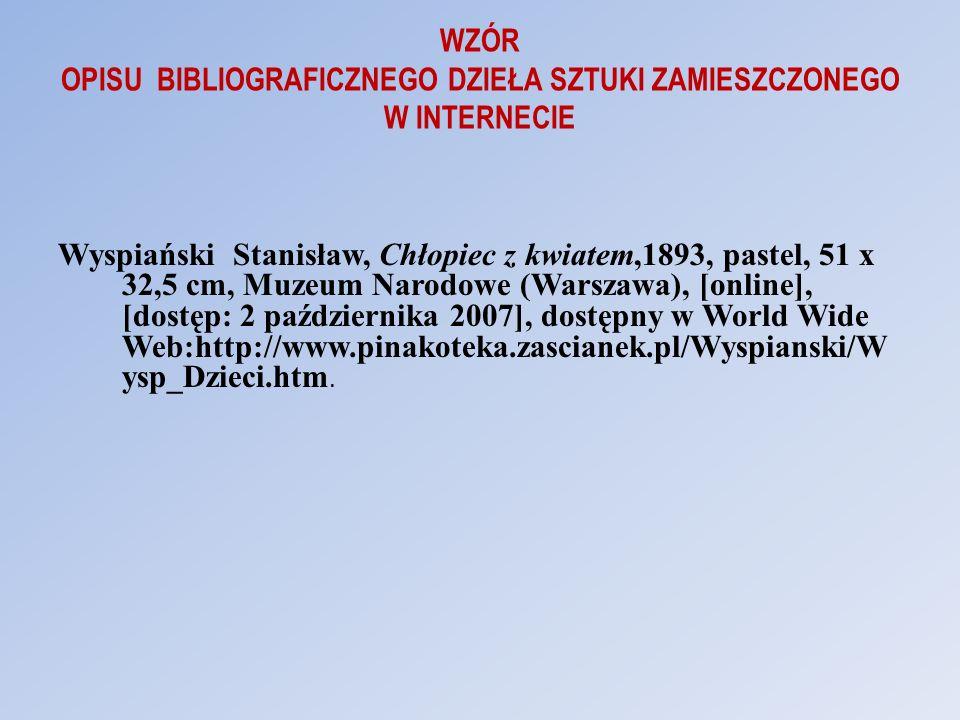 WZÓR OPISU BIBLIOGRAFICZNEGO DZIEŁA SZTUKI ZAMIESZCZONEGO W INTERNECIE Wyspiański Stanisław, Chłopiec z kwiatem,1893, pastel, 51 x 32,5 cm, Muzeum Nar