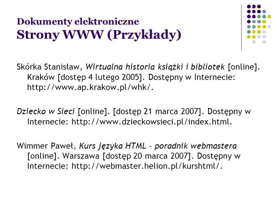 Dokumenty elektroniczne Strony WWW (Przykłady) Skórka Stanisław, Wirtualna historia książki i bibliotek [online].