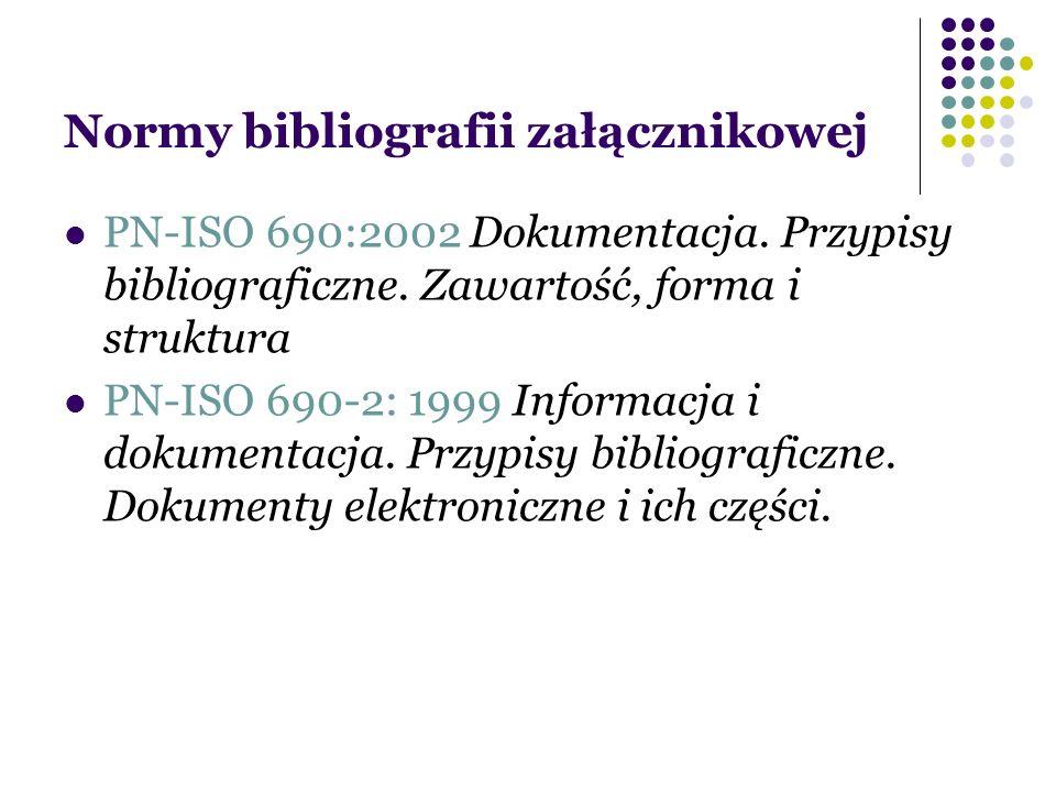 Normy bibliografii załącznikowej PN-ISO 690:2002 Dokumentacja.