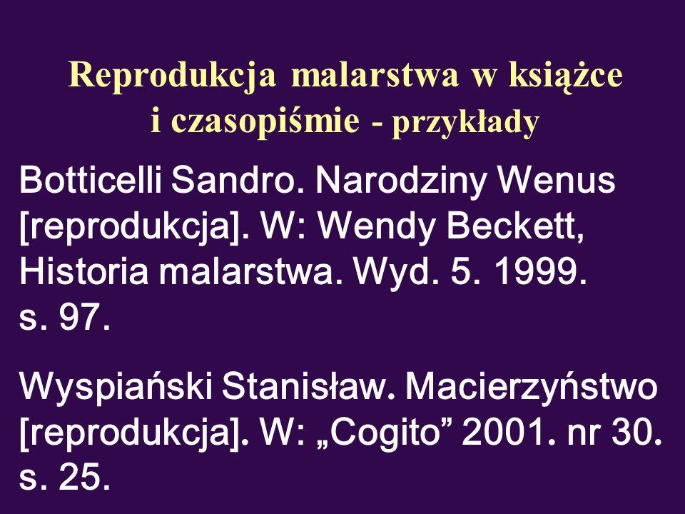 Reprodukcja malarstwa w książce i czasopiśmie - przykłady Botticelli Sandro. Narodziny Wenus [reprodukcja]. W: Wendy Beckett, Historia malarstwa. Wyd.