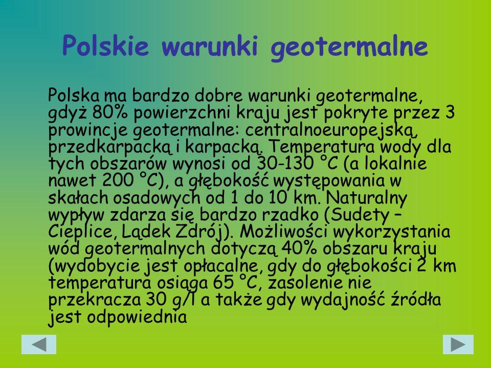 Polskie warunki geotermalne Polska ma bardzo dobre warunki geotermalne, gdyż 80% powierzchni kraju jest pokryte przez 3 prowincje geotermalne: central