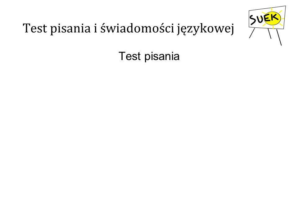 Test pisania i świadomości językowej Test pisania