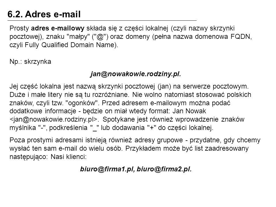 6.2. Adres e-mail Prosty adres e-mailowy składa się z części lokalnej (czyli nazwy skrzynki pocztowej), znaku