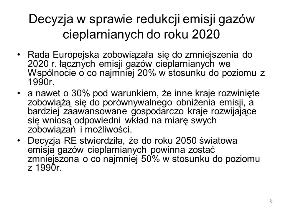 Decyzja w sprawie redukcji emisji gazów cieplarnianych do roku 2020 Rada Europejska zobowiązała się do zmniejszenia do 2020 r. łącznych emisji gazów c