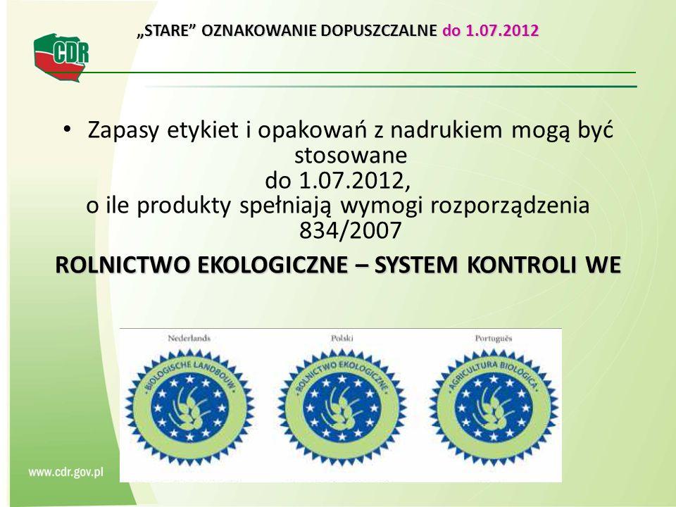 STARE OZNAKOWANIE DOPUSZCZALNE do 1.07.2012 Zapasy etykiet i opakowań z nadrukiem mogą być stosowane do 1.07.2012, o ile produkty spełniają wymogi roz