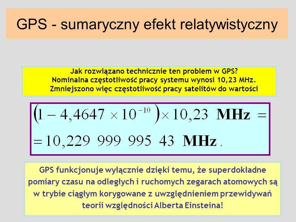Jak rozwiązano technicznie ten problem w GPS? Nominalna częstotliwość pracy systemu wynosi 10,23 MHz. Zmniejszono więc częstotliwość pracy satelitów d