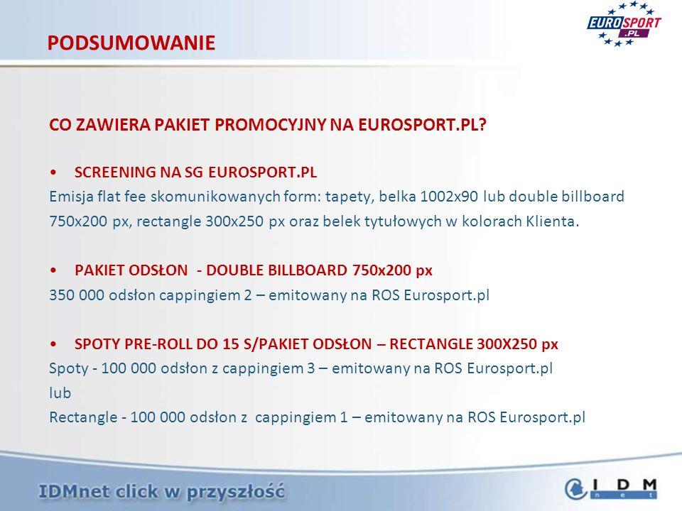 CO ZAWIERA PAKIET PROMOCYJNY NA EUROSPORT.PL? SCREENING NA SG EUROSPORT.PL Emisja flat fee skomunikowanych form: tapety, belka 1002x90 lub double bill