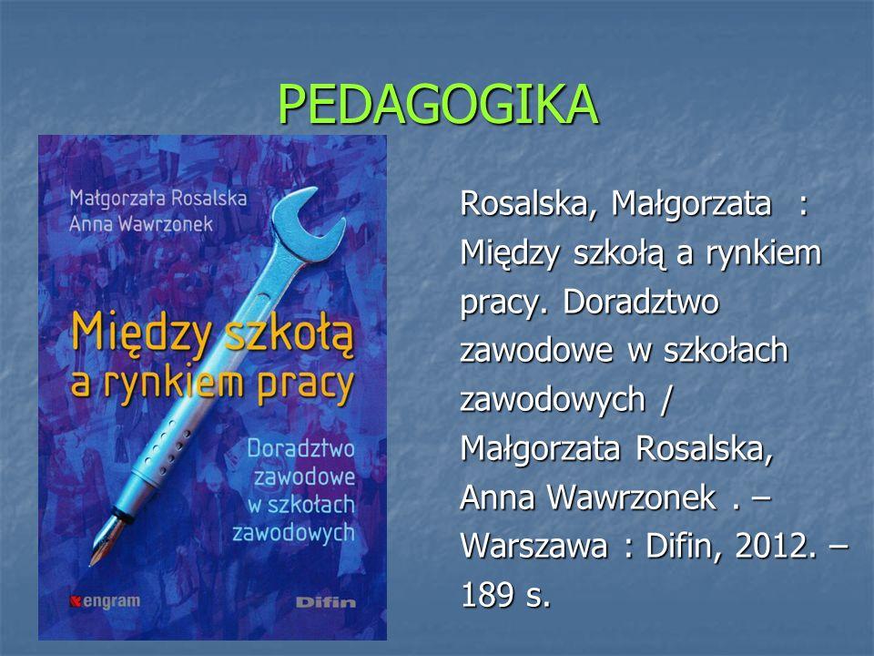 PEDAGOGIKA Rzeczywistość dziecka / pod red.Jana Krukowskiego.
