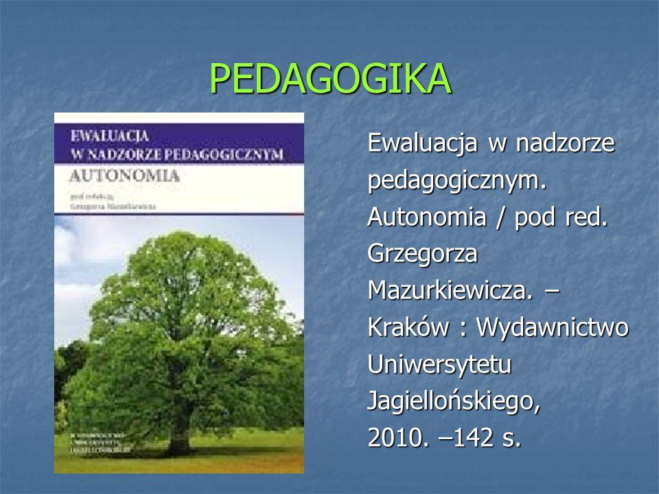 PEDAGOGIKA Ewaluacja w nadzorze pedagogicznym.Odpowiedzialność / pod red.