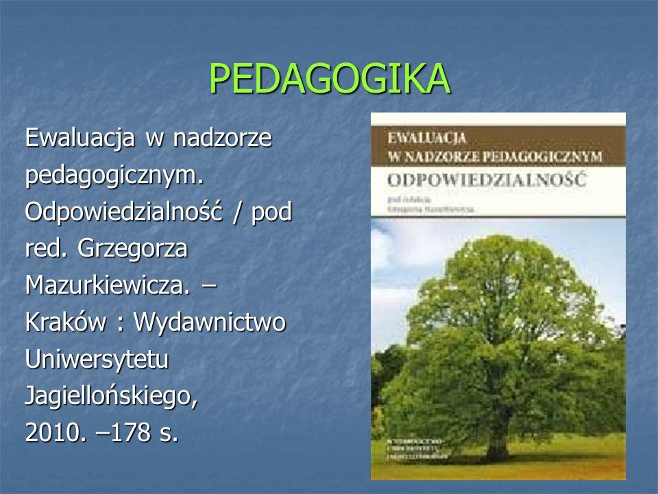 PEDAGOGIKA Ewaluacja w nadzorze pedagogicznym.Konteksty / pod red.
