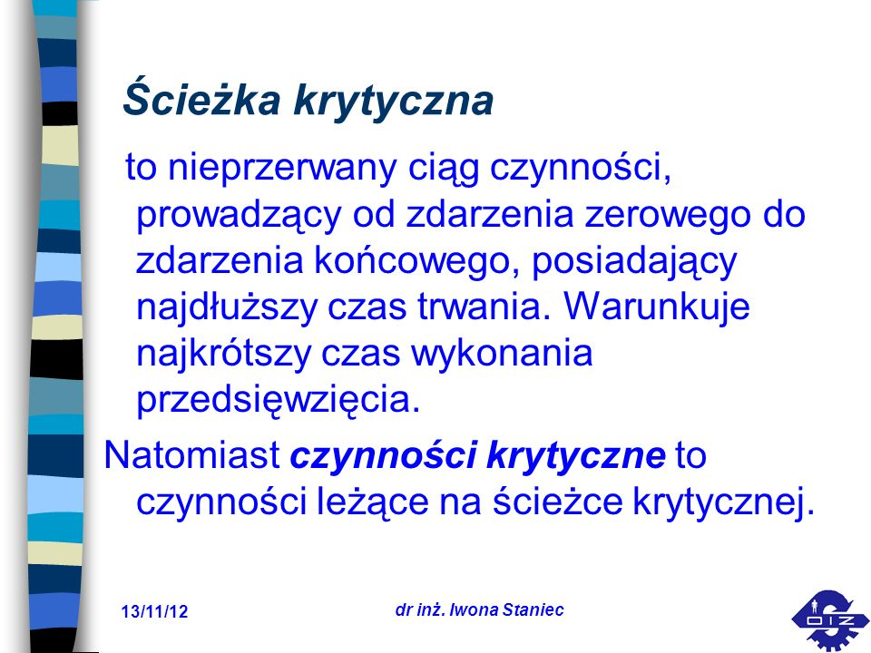 13/11/12 dr inż. Iwona Staniec Graf zależności po skróceniu czynności (3-4)