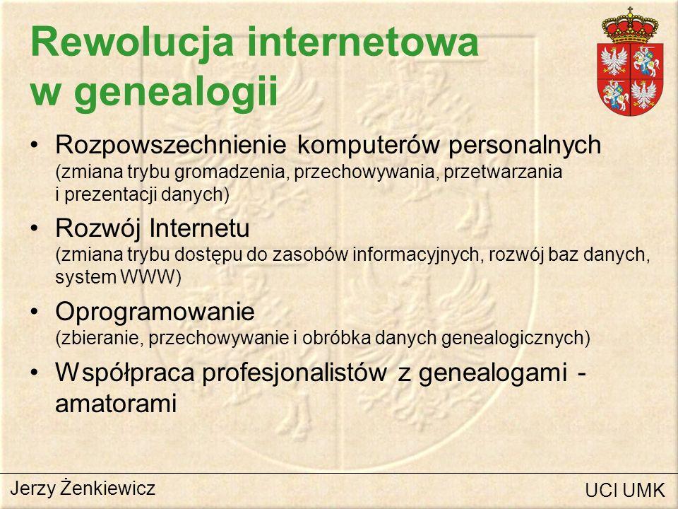 Instytucje i informacje genealogiczne w Internecie Stowarzyszenia i organizacje krajowe –Polskie Towarzystwo Heraldyczne (www.dig.com.pl./PTHer),www.dig.com.pl./PTHer –Towarzystwo Genealogiczno-Heraldyczne, –Związek Szlachty Polskiej (www.szlachta.org),www.szlachta.org –Ośrodek Dokumentacji Wychodźstwa Polskiego (www.herby.com.pl),www.herby.com.pl –Polskie Towarzystwo Ziemiańskie (www.republika.pl./ptzow)www.republika.pl./ptzow Stowarzyszenia polonijne –Polskie Stowarzyszenie Genealogiczne w Ameryce – Polish Genealogical Society of America (www.pgsa.org)www.pgsa.org Inne Jerzy Żenkiewicz UCI UMK