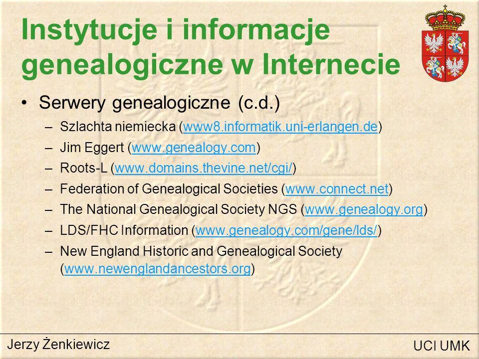 Instytucje i informacje genealogiczne w Internecie Serwery genealogiczne (c.d.) –Szlachta niemiecka (www8.informatik.uni-erlangen.de)www8.informatik.u