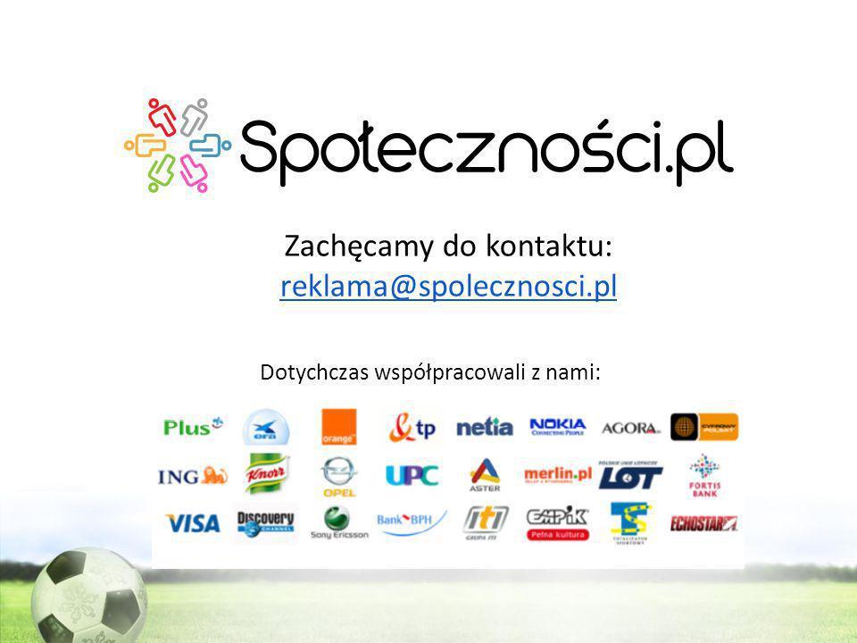 Dotychczas współpracowali z nami: Zachęcamy do kontaktu: reklama@spolecznosci.pl