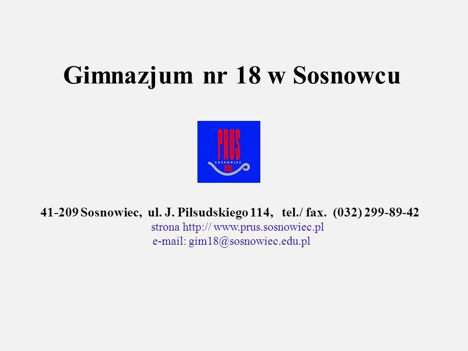 Gimnazjum nr 18 w Sosnowcu 41-209 Sosnowiec, ul.J.