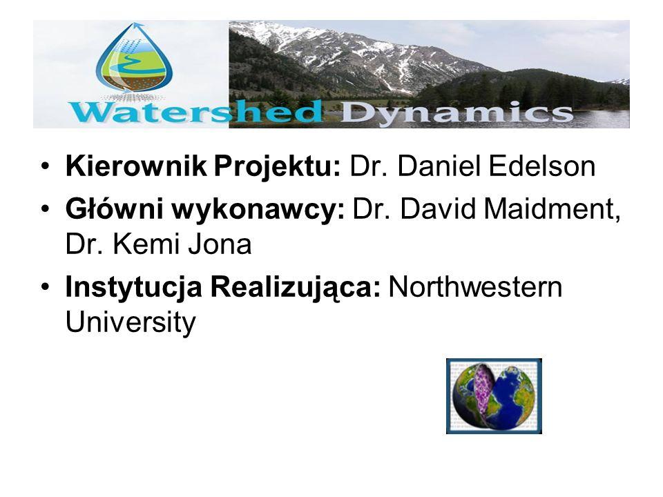 Kierownik Projektu: Dr. Daniel Edelson Główni wykonawcy: Dr. David Maidment, Dr. Kemi Jona Instytucja Realizująca: Northwestern University