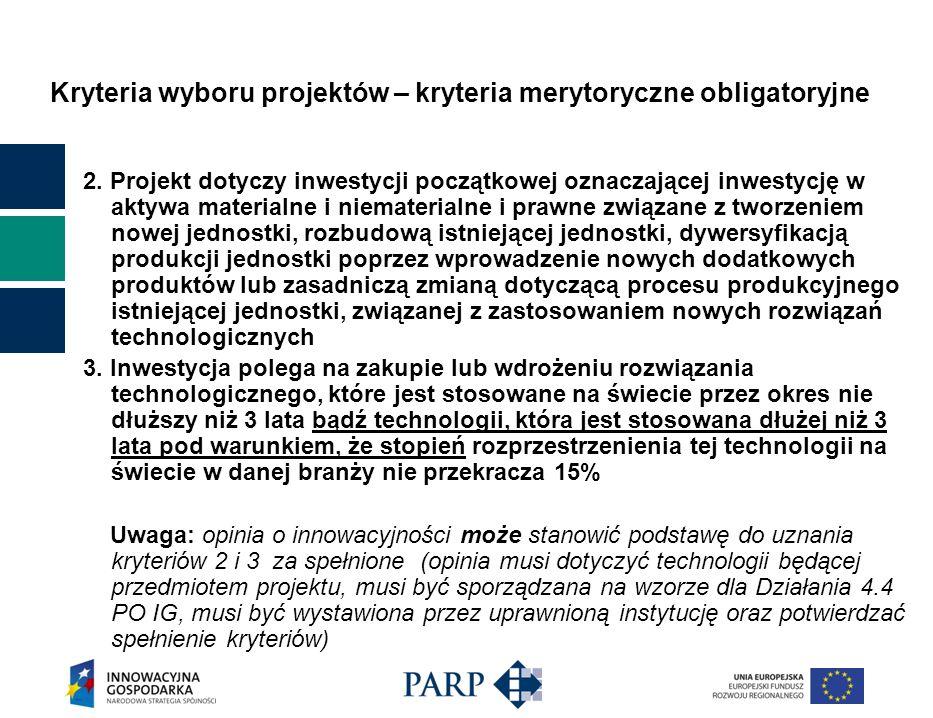 Kryteria wyboru projektów – kryteria merytoryczne obligatoryjne 2. Projekt dotyczy inwestycji początkowej oznaczającej inwestycję w aktywa materialne