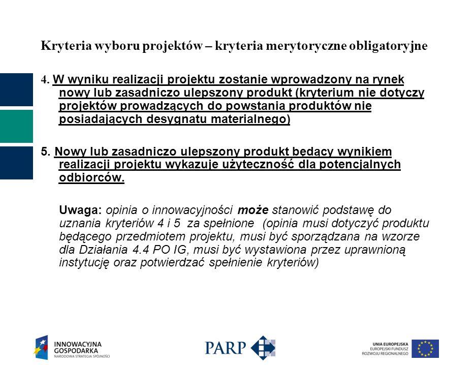 Kryteria wyboru projektów – kryteria merytoryczne obligatoryjne 4. W wyniku realizacji projektu zostanie wprowadzony na rynek nowy lub zasadniczo ulep