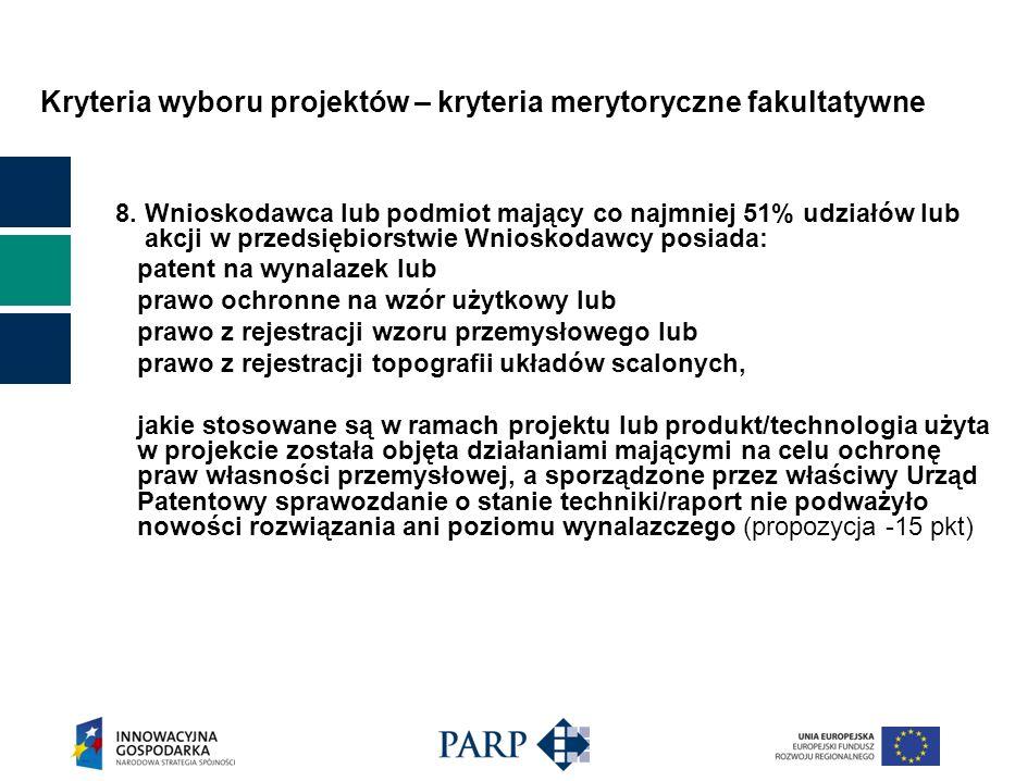 Kryteria wyboru projektów – kryteria merytoryczne fakultatywne 8.