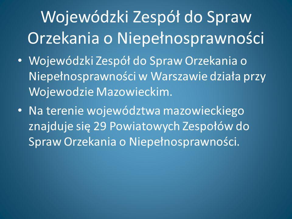 Wojewódzki Zespół do Spraw Orzekania o Niepełnosprawności Wojewódzki Zespół do Spraw Orzekania o Niepełnosprawności w Warszawie działa przy Wojewodzie