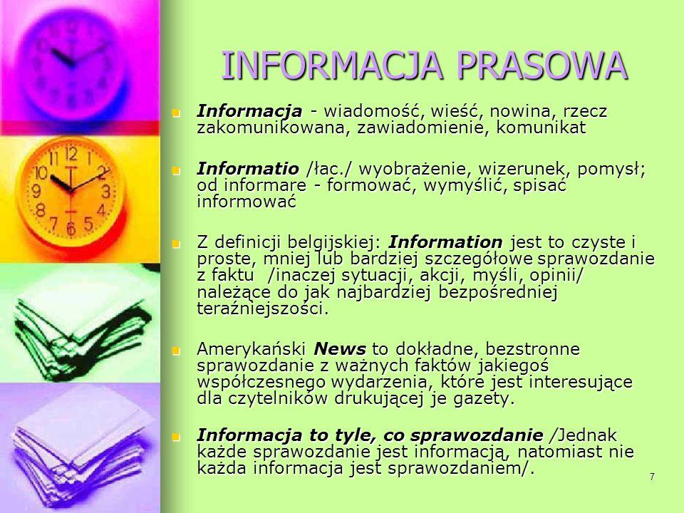 7 INFORMACJA PRASOWA Informacja - wiadomość, wieść, nowina, rzecz zakomunikowana, zawiadomienie, komunikat Informacja - wiadomość, wieść, nowina, rzec