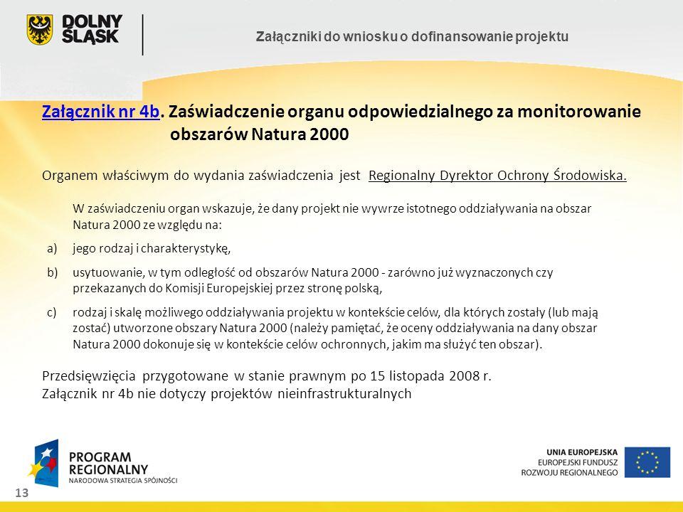 13 Załączniki do wniosku o dofinansowanie projektu Załącznik nr 4bZałącznik nr 4b. Zaświadczenie organu odpowiedzialnego za monitorowanie obszarów Nat