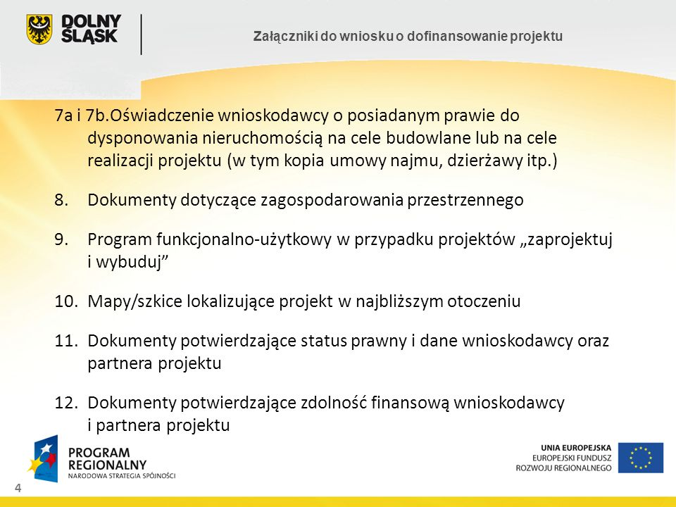 4 Załączniki do wniosku o dofinansowanie projektu 7a i 7b.Oświadczenie wnioskodawcy o posiadanym prawie do dysponowania nieruchomością na cele budowla