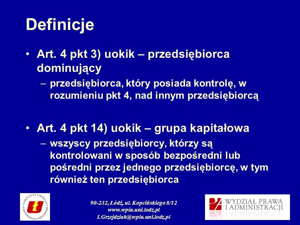 90-232, Łódź, ul. Kopcińskiego 8/12 www.wpia.uni.lodz.pl LGrzejdziak@wpia.uni.lodz.pl Definicje Art. 4 pkt 3) uokik – przedsiębiorca dominujący –przed