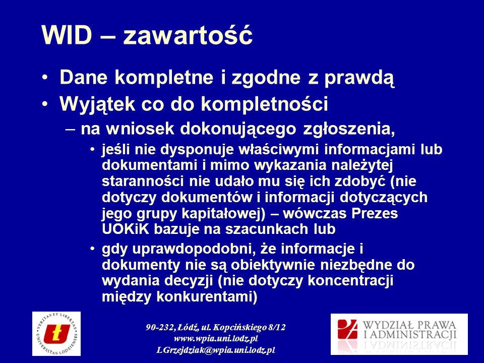 90-232, Łódź, ul. Kopcińskiego 8/12 www.wpia.uni.lodz.pl LGrzejdziak@wpia.uni.lodz.pl WID – zawartość Dane kompletne i zgodne z prawdą Wyjątek co do k