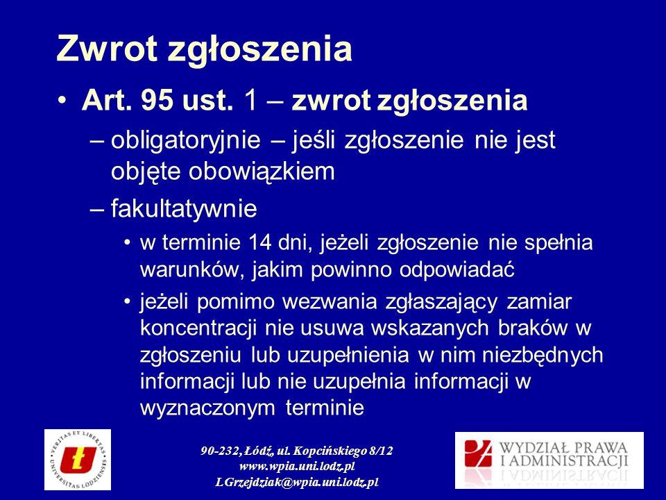 90-232, Łódź, ul. Kopcińskiego 8/12 www.wpia.uni.lodz.pl LGrzejdziak@wpia.uni.lodz.pl Zwrot zgłoszenia Art. 95 ust. 1 – zwrot zgłoszenia –obligatoryjn
