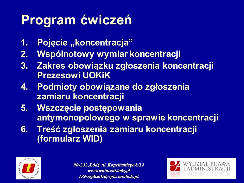 90-232, Łódź, ul. Kopcińskiego 8/12 www.wpia.uni.lodz.pl LGrzejdziak@wpia.uni.lodz.pl Program ćwiczeń 1.Pojęcie koncentracja 2.Wspólnotowy wymiar konc