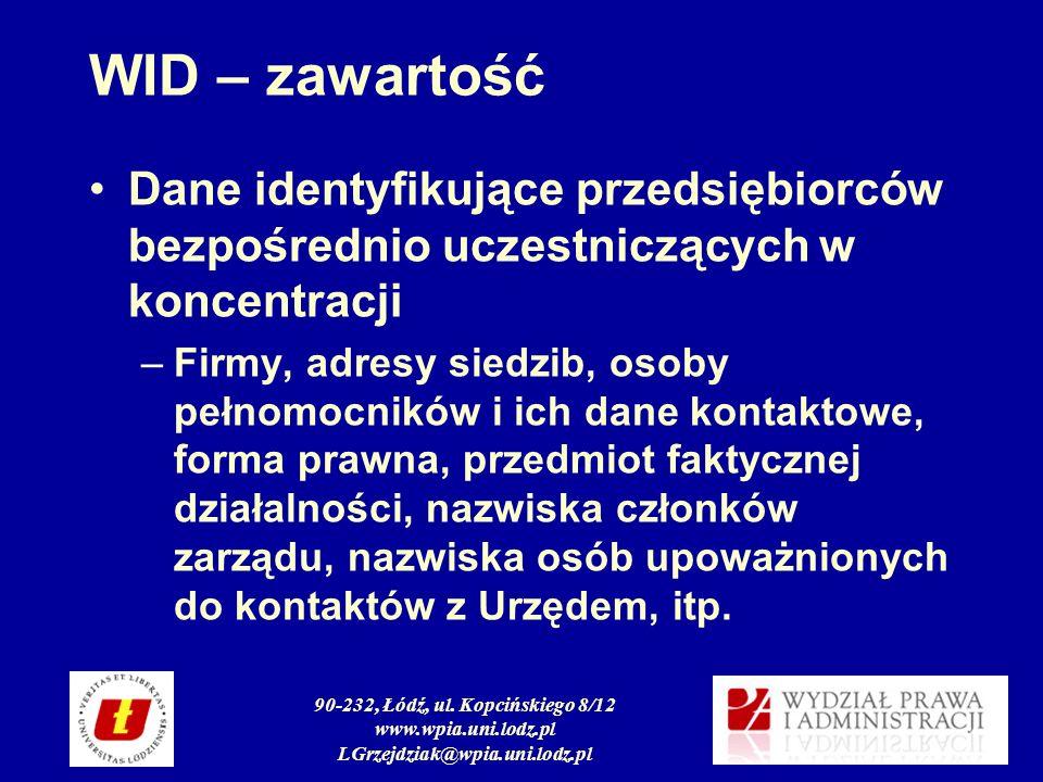 90-232, Łódź, ul. Kopcińskiego 8/12 www.wpia.uni.lodz.pl LGrzejdziak@wpia.uni.lodz.pl WID – zawartość Dane identyfikujące przedsiębiorców bezpośrednio