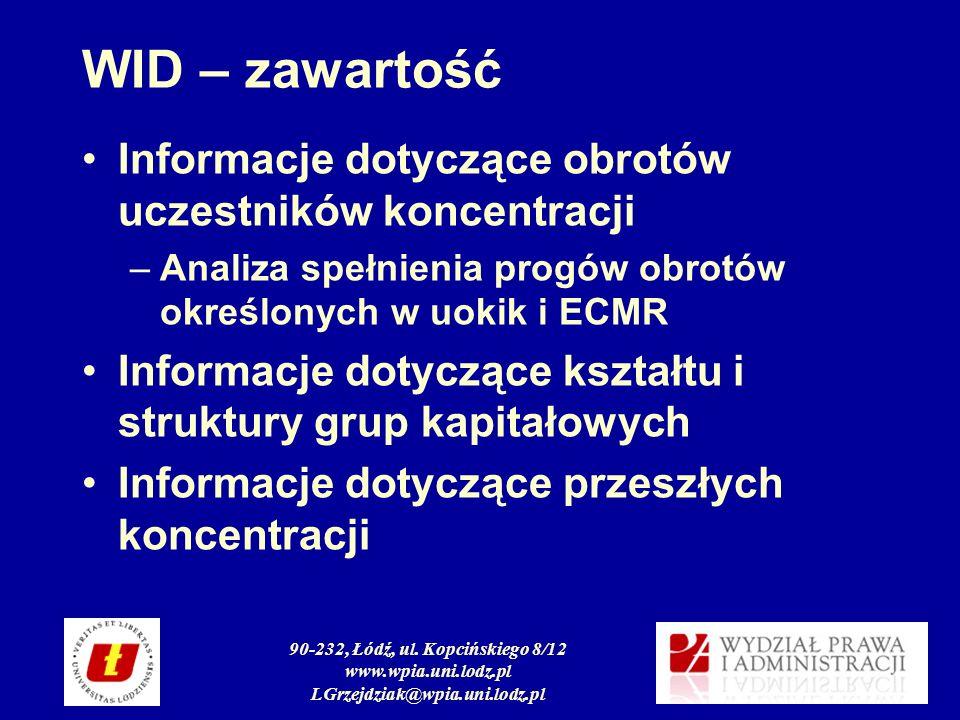 90-232, Łódź, ul. Kopcińskiego 8/12 www.wpia.uni.lodz.pl LGrzejdziak@wpia.uni.lodz.pl WID – zawartość Informacje dotyczące obrotów uczestników koncent