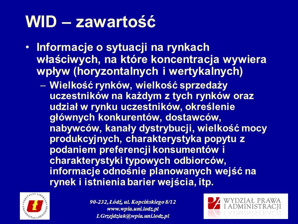 90-232, Łódź, ul. Kopcińskiego 8/12 www.wpia.uni.lodz.pl LGrzejdziak@wpia.uni.lodz.pl WID – zawartość Informacje o sytuacji na rynkach właściwych, na