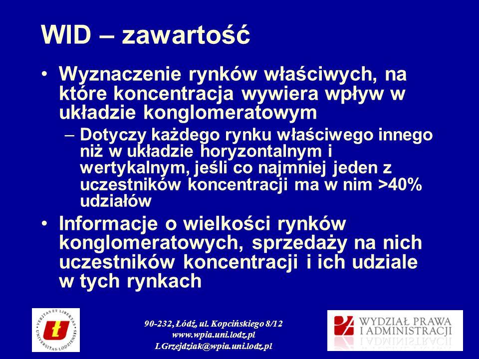 90-232, Łódź, ul. Kopcińskiego 8/12 www.wpia.uni.lodz.pl LGrzejdziak@wpia.uni.lodz.pl WID – zawartość Wyznaczenie rynków właściwych, na które koncentr