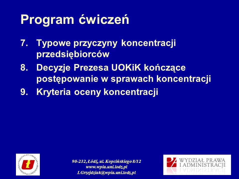90-232, Łódź, ul. Kopcińskiego 8/12 www.wpia.uni.lodz.pl LGrzejdziak@wpia.uni.lodz.pl Program ćwiczeń 7.Typowe przyczyny koncentracji przedsiębiorców