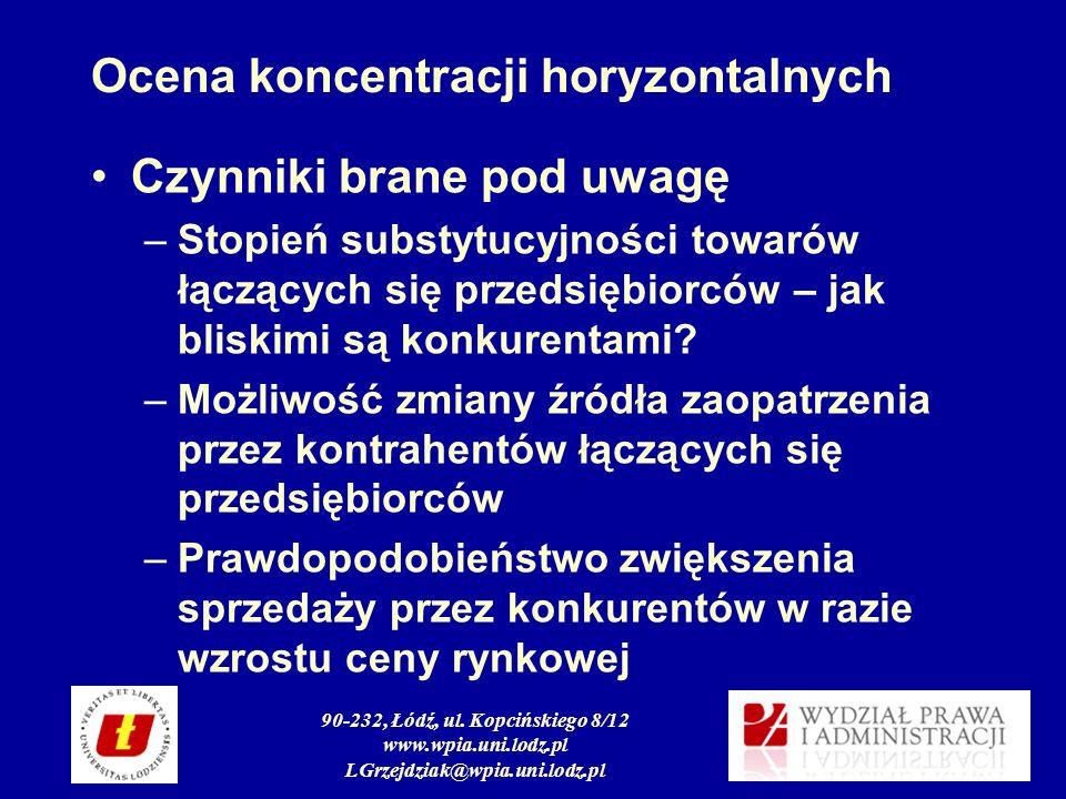 90-232, Łódź, ul. Kopcińskiego 8/12 www.wpia.uni.lodz.pl LGrzejdziak@wpia.uni.lodz.pl Ocena koncentracji horyzontalnych Czynniki brane pod uwagę –Stop