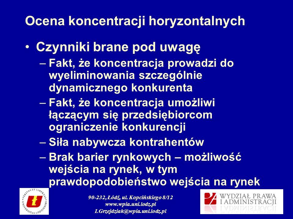 90-232, Łódź, ul. Kopcińskiego 8/12 www.wpia.uni.lodz.pl LGrzejdziak@wpia.uni.lodz.pl Ocena koncentracji horyzontalnych Czynniki brane pod uwagę –Fakt