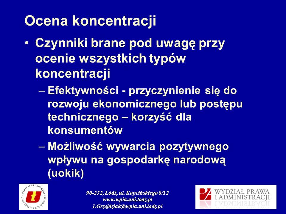 90-232, Łódź, ul. Kopcińskiego 8/12 www.wpia.uni.lodz.pl LGrzejdziak@wpia.uni.lodz.pl Ocena koncentracji Czynniki brane pod uwagę przy ocenie wszystki