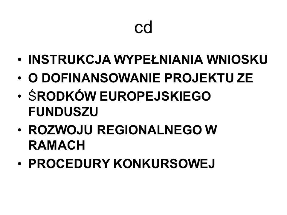 cd INSTRUKCJA WYPEŁNIANIA WNIOSKU O DOFINANSOWANIE PROJEKTU ZE ŚRODKÓW EUROPEJSKIEGO FUNDUSZU ROZWOJU REGIONALNEGO W RAMACH PROCEDURY KONKURSOWEJ