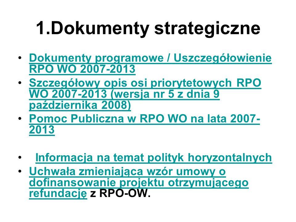 1.Dokumenty strategiczne Dokumenty programowe / Uszczegółowienie RPO WO 2007-2013Dokumenty programowe / Uszczegółowienie RPO WO 2007-2013 Szczegółowy