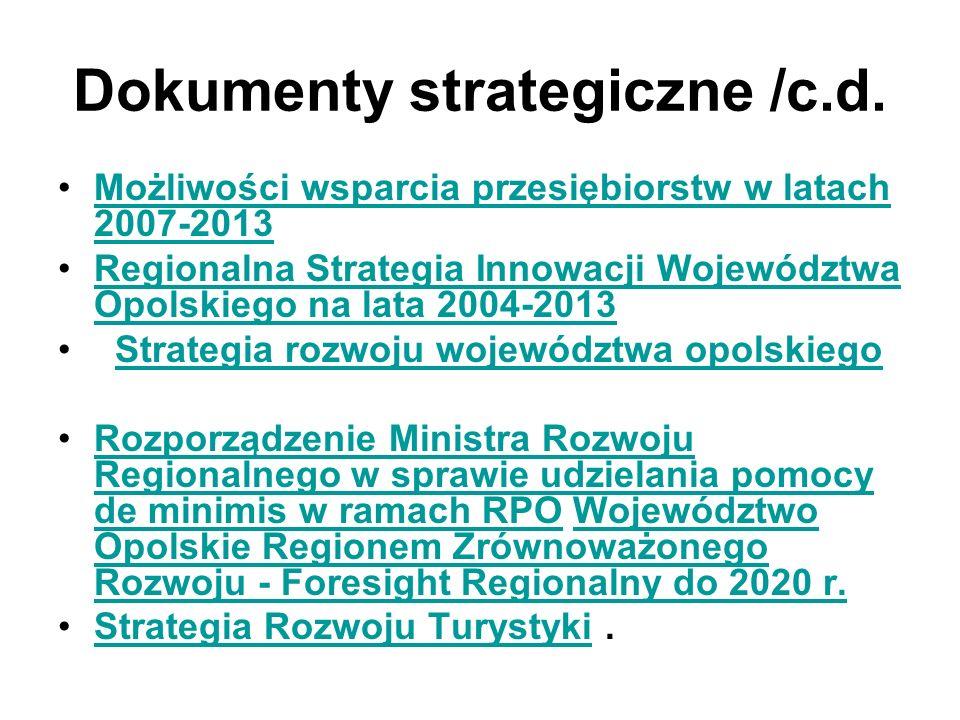 Dokumenty strategiczne /c.d. Możliwości wsparcia przesiębiorstw w latach 2007-2013Możliwości wsparcia przesiębiorstw w latach 2007-2013 Regionalna Str