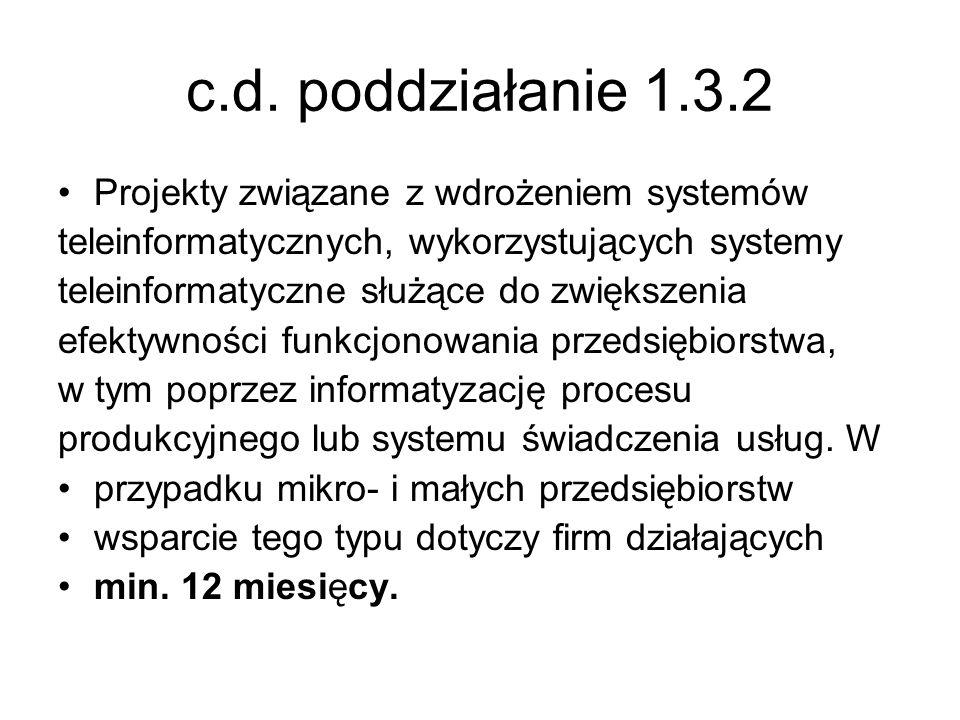 c.d. poddziałanie 1.3.2 Projekty związane z wdrożeniem systemów teleinformatycznych, wykorzystujących systemy teleinformatyczne służące do zwiększenia