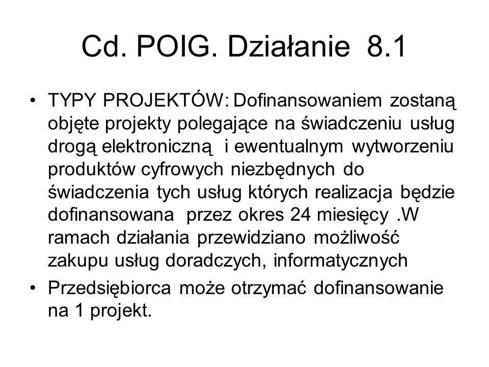 Cd. POIG. Działanie 8.1 TYPY PROJEKTÓW: Dofinansowaniem zostaną objęte projekty polegające na świadczeniu usług drogą elektroniczną i ewentualnym wytw