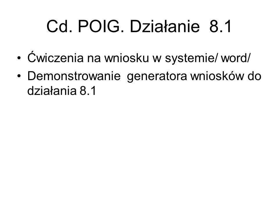 Cd. POIG. Działanie 8.1 Ćwiczenia na wniosku w systemie/ word/ Demonstrowanie generatora wniosków do działania 8.1