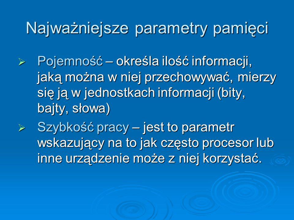 Pamięć komputera Po wyłączeniu zasilania zapis informacji umieszczony w pamięci RAM ulega zniszczeniu, dlatego nazywa się ją Po wyłączeniu zasilania zapis informacji umieszczony w pamięci RAM ulega zniszczeniu, dlatego nazywa się ją pamięcią nietrwałą pamięcią nietrwałą Pamięci dyskowe, oraz z dostępem sekwencyjnym przechowują informacje do momentu, aż użytkownik sam ją wykasuje, dlatego nazywa się Pamięci dyskowe, oraz z dostępem sekwencyjnym przechowują informacje do momentu, aż użytkownik sam ją wykasuje, dlatego nazywa się pamięcią trwałą