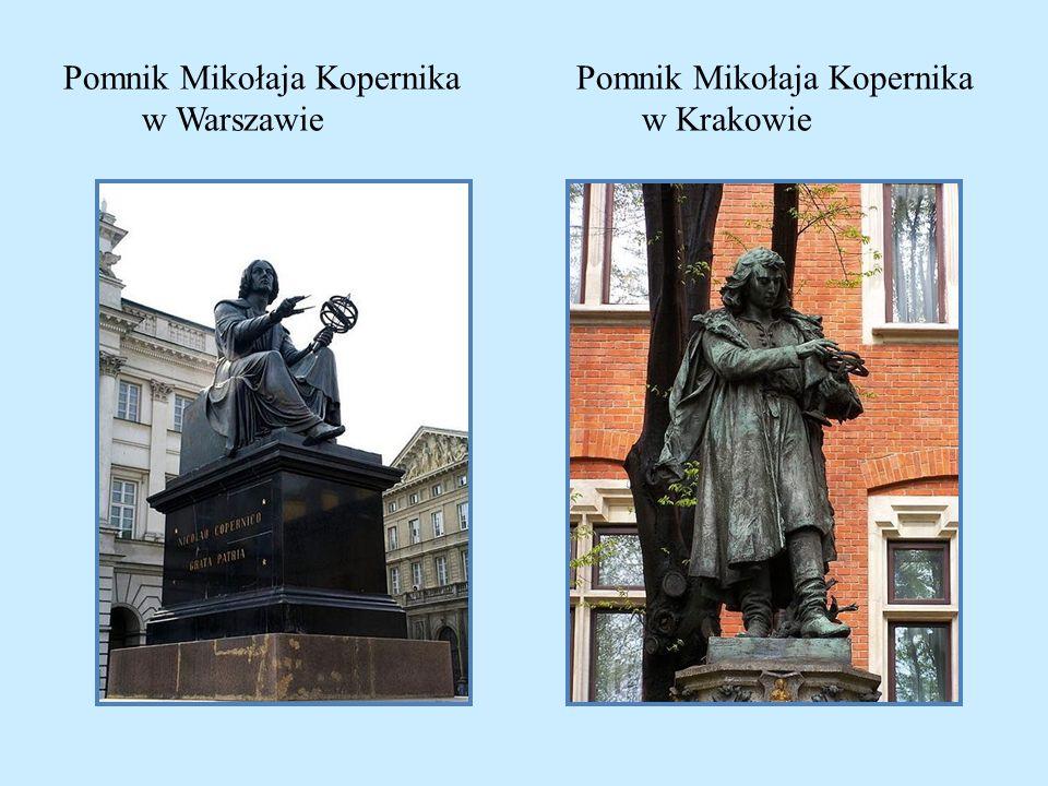 Pomnik Mikołaja Kopernika Pomnik Mikołaja Kopernika w Warszawie w Krakowie