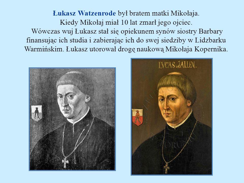 Łukasz Watzenrode był bratem matki Mikołaja. Kiedy Mikołaj miał 10 lat zmarł jego ojciec. Wówczas wuj Łukasz stał się opiekunem synów siostry Barbary
